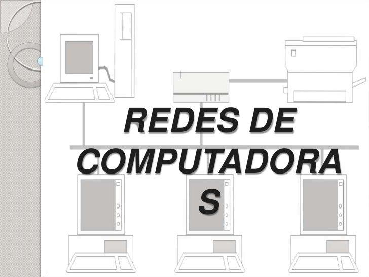 REDES DE COMPUTADORAS<br />