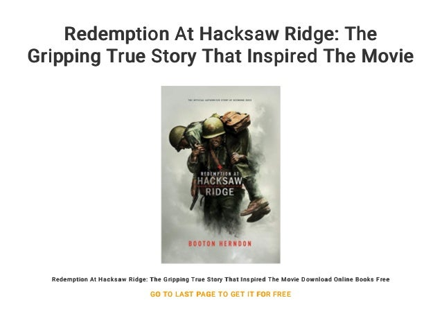 Redemption At Hacksaw Ridge The Gripping True Story That Inspired Th