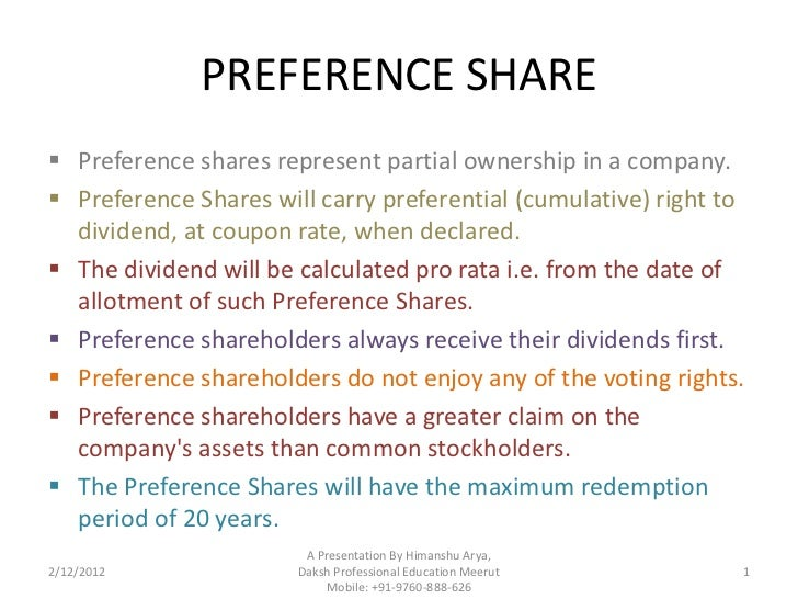 PREFERENCE SHARE Preference shares represent partial ownership in a company. Preference Shares will carry preferential (...
