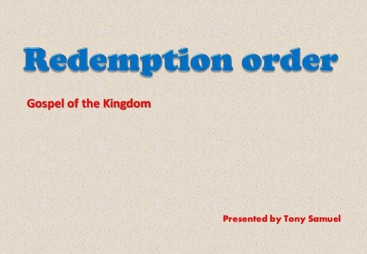 Gospel of the Kingdom                        Presented by Tony Samuel