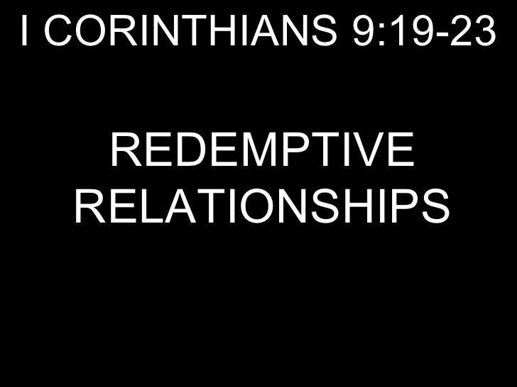 I CORINTHIANS 9:19-23 REDEMPTIVE RELATIONSHIPS