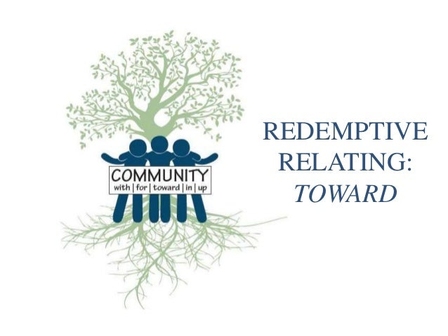 REDEMPTIVE RELATING: TOWARD
