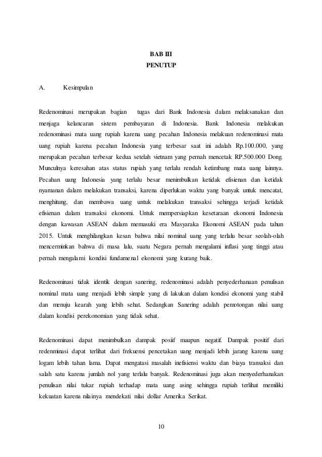 10 BAB III PENUTUP A. Kesimpulan Redenominasi merupakan bagian tugas dari Bank Indonesia dalam melaksanakan dan menjaga ke...