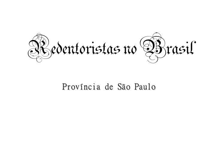 Redentoristas no Brasil    Província de São Paulo