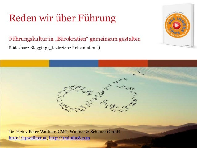 www.trainthe8.com Reden wir über Führung Dr. Heinz Peter Wallner, CMC, Wallner & Schauer GmbH http://hpwallner.at, http://...