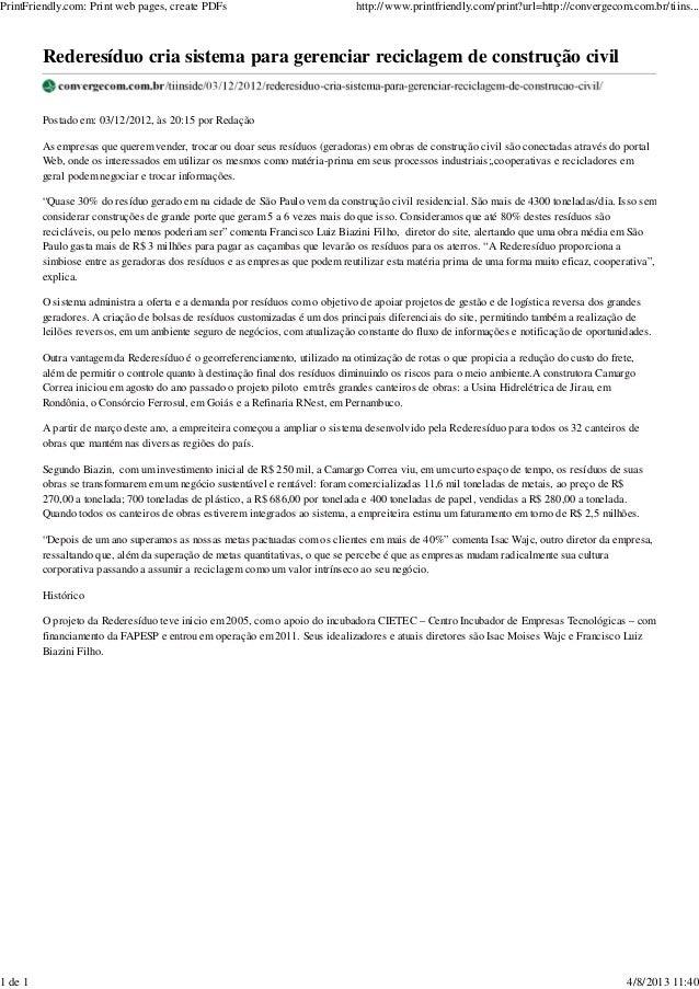Rederesíduo cria sistema para gerenciar reciclagem de construção civil Postado em: 03/12/2012, às 20:15 por Redação As emp...