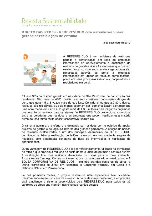DIRETO DAS REDES - REDERESÍDUO cria sistema web para gerenciar reciclagem de entulho 3 de dezembro de 2012 A REDERESÍDUO é...