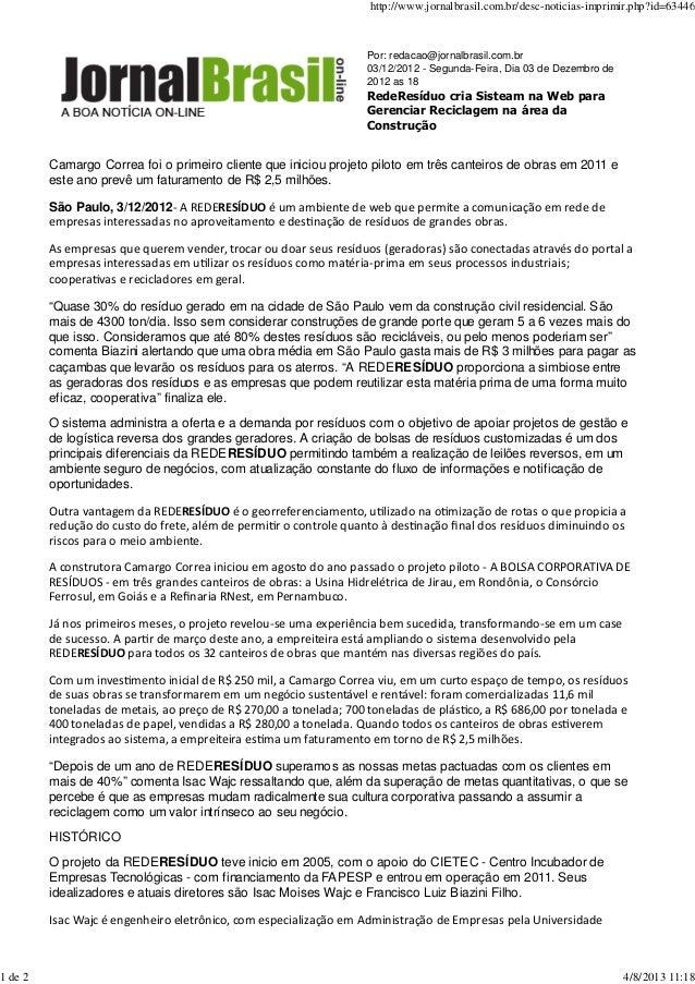 Por: redacao@jornalbrasil.com.br 03/12/2012 - Segunda-Feira, Dia 03 de Dezembro de 2012 as 18 RedeResíduo cria Sisteam na ...