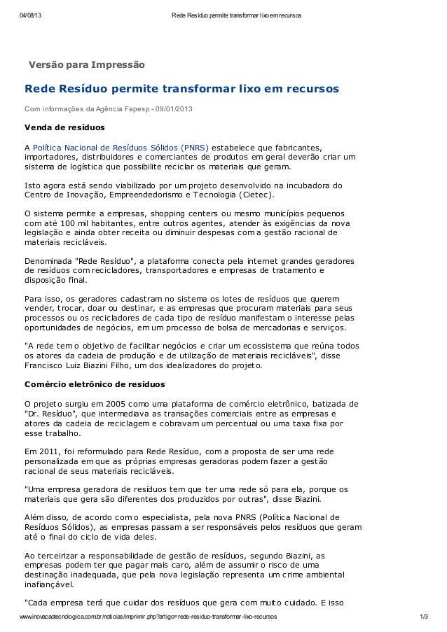 04/08/13 Rede Resíduo permite transformar lixo em recursos www.inovacaotecnologica.com.br/noticias/imprimir.php?artigo=red...