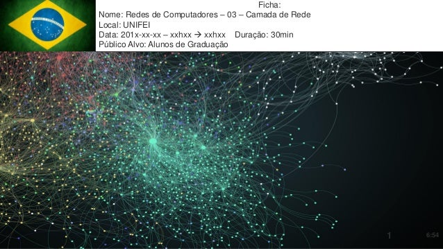 Mission Simulation Lab HICEE Mission Simulation Lab HICEE Ficha: Nome: Redes de Computadores – 03 – Camada de Rede Local: ...