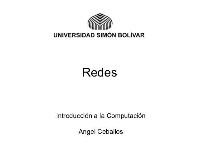 Redes Introducción a la Computación Angel Ceballos