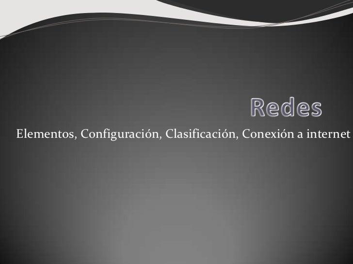 Elementos, Configuración, Clasificación, Conexión a internet