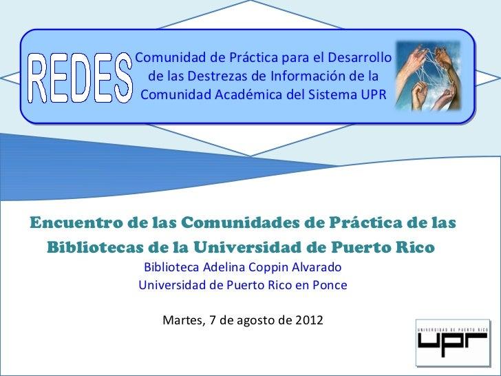 Comunidad de Práctica para el Desarrollo             de las Destrezas de Información de la            Comunidad Académica ...