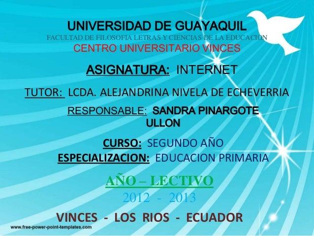UNIVERSIDAD DE GUAYAQUIL   FACULTAD DE FILOSOFIA LETRAS Y CIENCIAS DE LA EDUCACION         CENTRO UNIVERSITARIO VINCES    ...