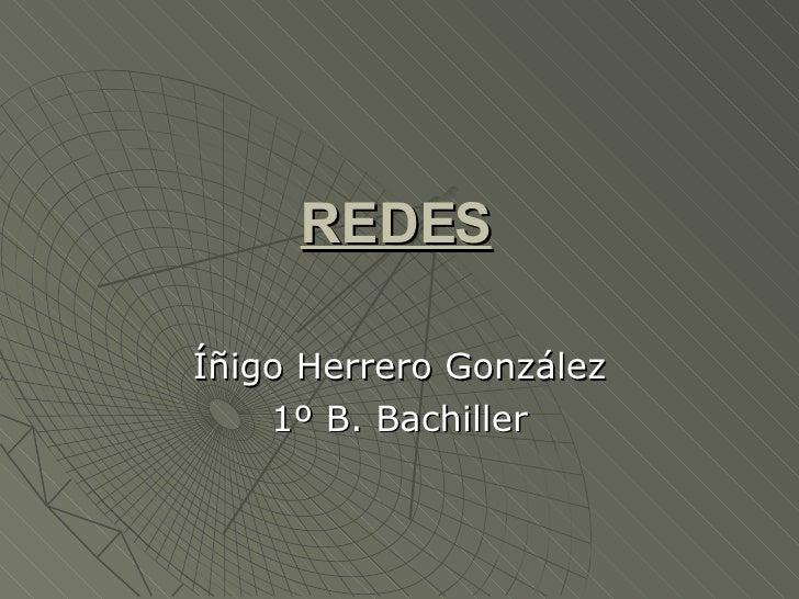 REDES Íñigo Herrero González 1º B. Bachiller