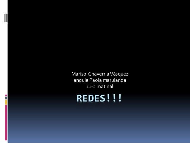 Marisol Chaverria Vásquez anguie Paola marulanda      11-2 matinal  REDES!!!