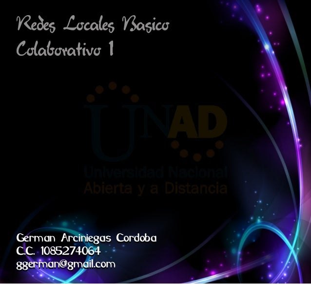 Redes Locales BasicoColaborativo 1German Arciniegas CordobaC.C. 1085274064ggerman@gmail.com