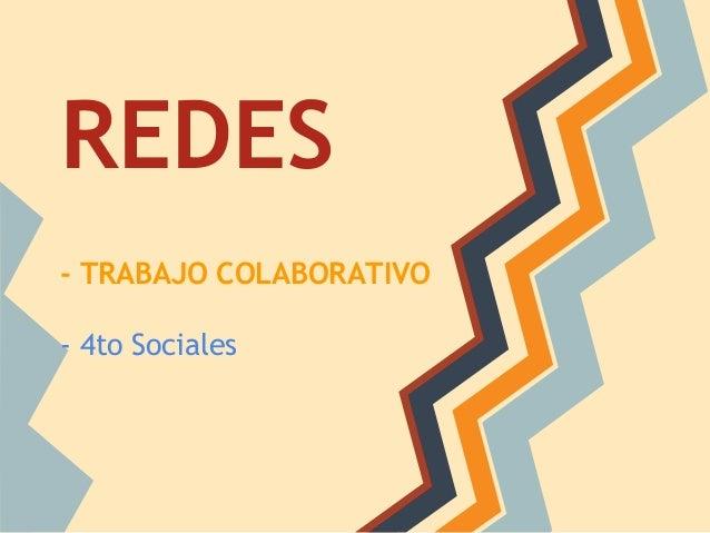 REDES - TRABAJO COLABORATIVO - 4to Sociales
