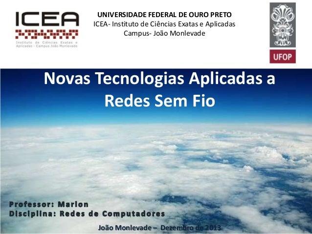UNIVERSIDADE FEDERAL DE OURO PRETO ICEA- Instituto de Ciências Exatas e Aplicadas Campus- João Monlevade  Novas Tecnologia...