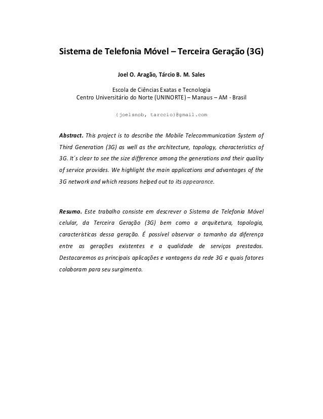 Sistema de Telefonia Móvel – Terceira Geração (3G) Joel O. Aragão, Tárcio B. M. Sales Escola de Ciências Exatas e Tecnolog...