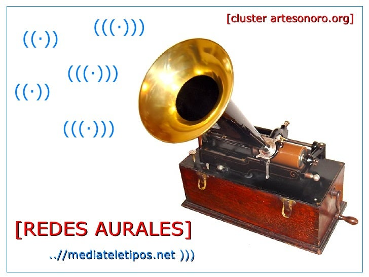 (((·)))  ..//mediateletipos.net )))   ((·))  (((·)))  [REDES AURALES] [cluster artesonoro.org]   ((·))  (((·)))