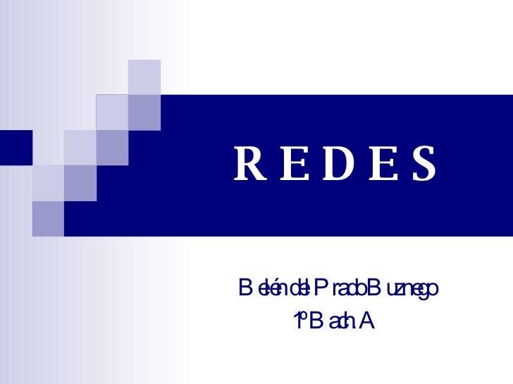 R E D E S Belén del Prado Buznego 1º Bach. A