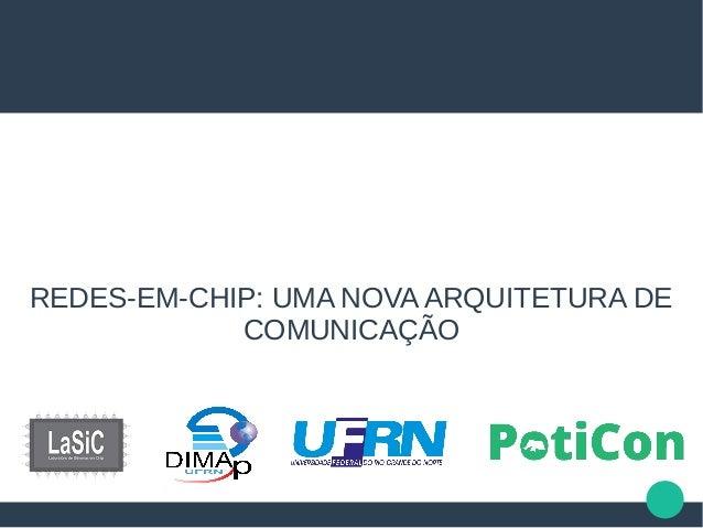 Redes em-chip uma nova arquitetura de Comunicacao - Samuel da Silva Oliveira