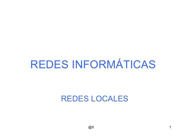 REDES INFORMÁTICAS REDES LOCALES