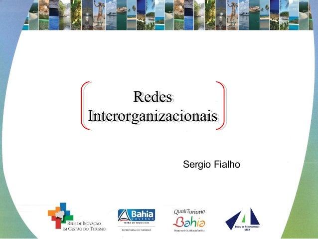 Sergio Fialho Redes Interorganizacionais Redes Interorganizacionais
