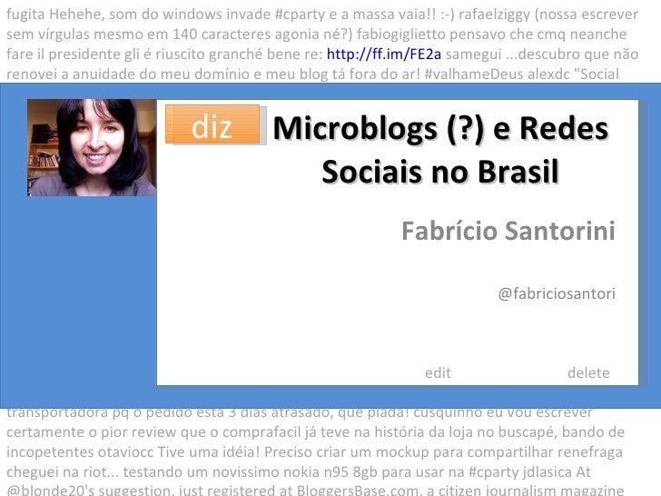Microblogs (?) e Redes Sociais  no Brasil Raquel Recuero [raquel@pontomidia.com.br] [http://www.pontomidia.com.br/raquel] ...