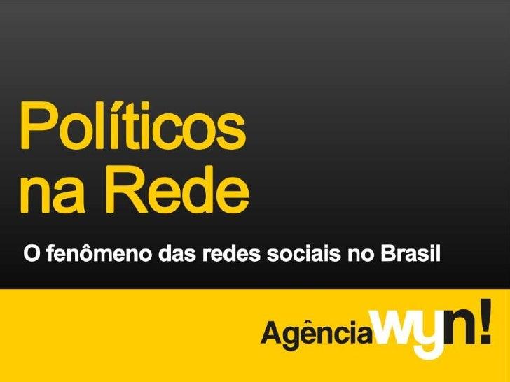 Redes Sociais e a Política Brasileira - Agência WYN