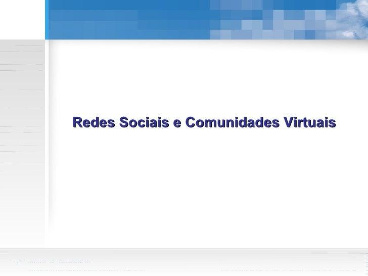 Redes Sociais e Comunidades Virtuais
