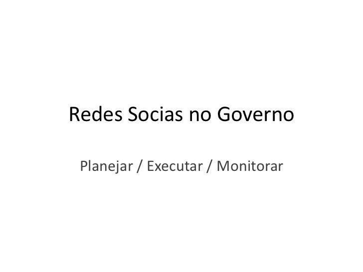 Redes Socias no Governo Planejar / Executar / Monitorar