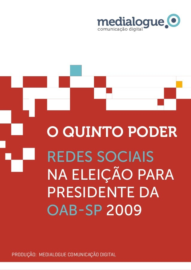 1 O QUINTO PODER comunicação digital Produção: medialogUe comunicação digital REDES SOCIAIS NA ELEIÇÃO PARA PRESIDENTE DA ...