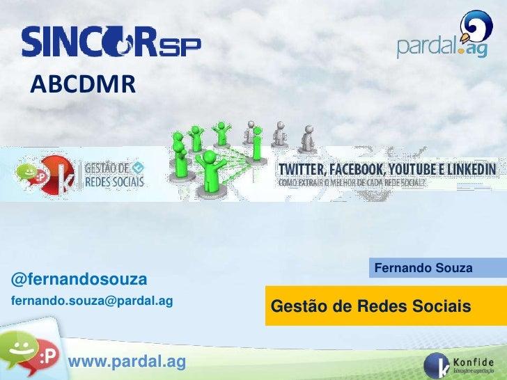 ABCDMR                                      Fernando Souza@fernandosouzafernando.souza@pardal.ag                          ...