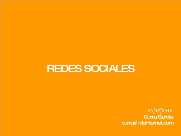 REDES SOCIALES 29/07/2010 Curra García [email_address]
