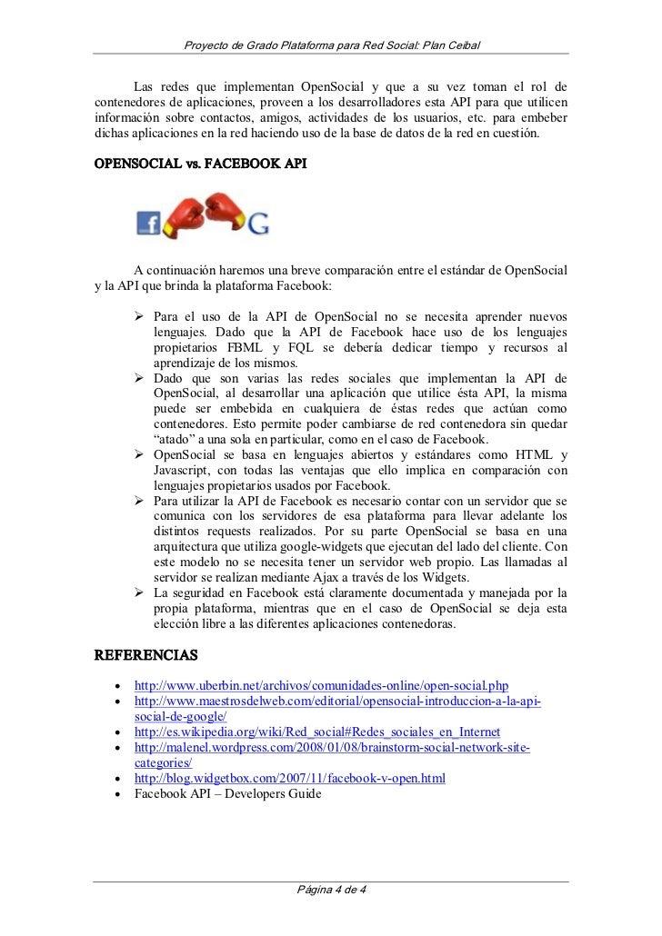 ProyectodeGradoPlataformaparaRedSocial:PlanCeibal       Las redes que implementan OpenSocial y que a su ...