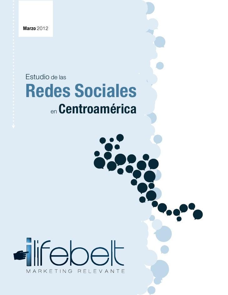 Marzo 2012Estudio de lasRedes Sociales             en   Centroamérica