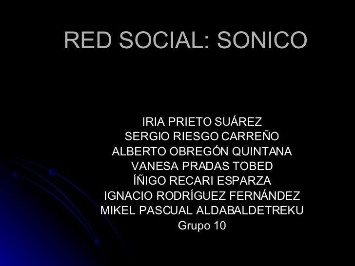 RED SOCIAL: SONICO IRIA PRIETO SUÁREZ SERGIO RIESGO CARREÑO ALBERTO OBREGÓN QUINTANA VANESA PRADAS TOBED ÍÑIGO RECARI ESPA...