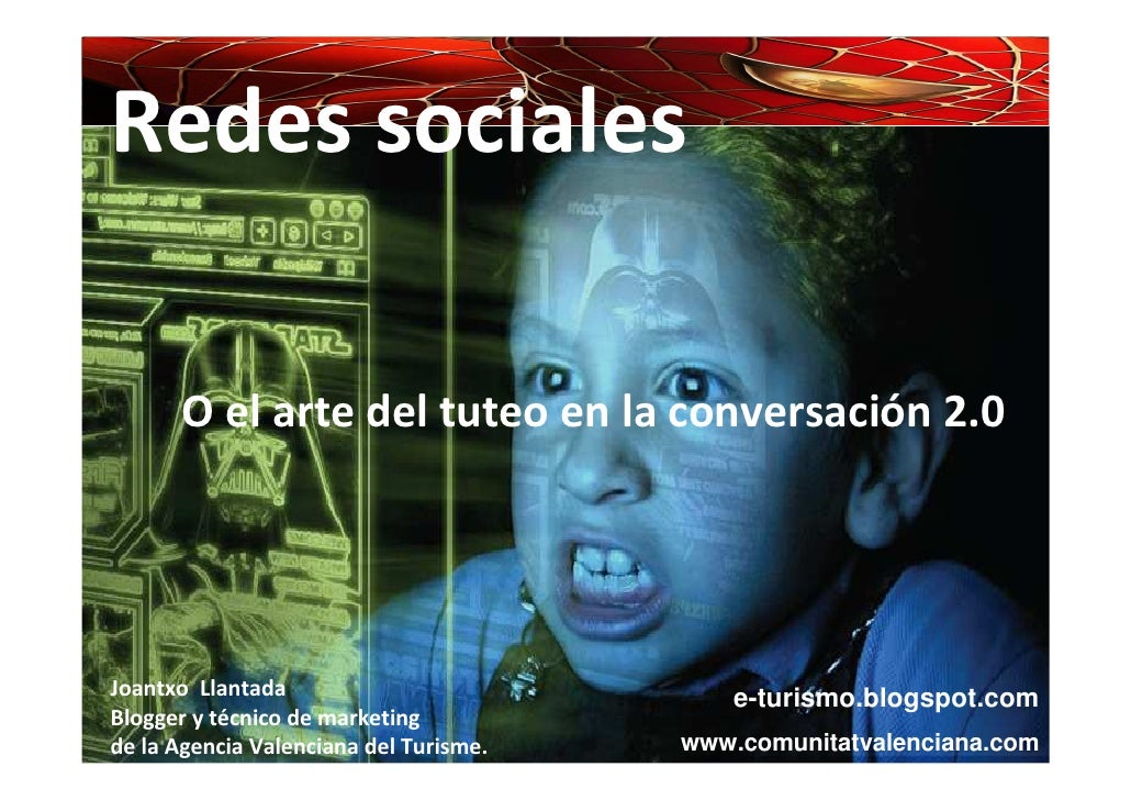 Redes sociales         O el arte del tuteo en la conversación 2.0     Joantxo Llantada                           e-turismo...