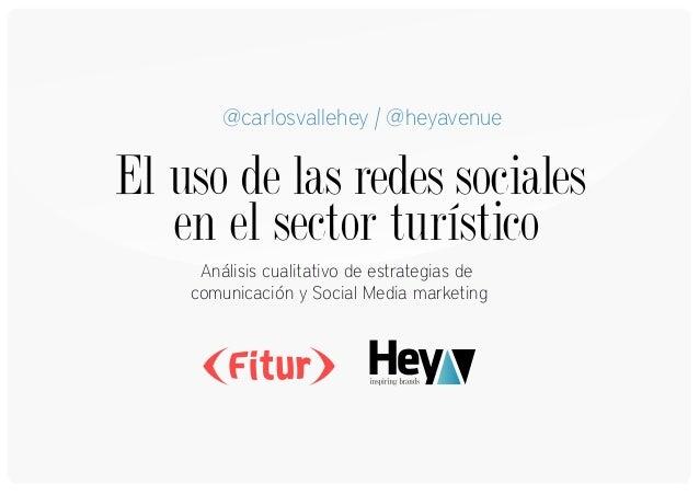 El uso de las redes sociales en el sector turístico Análisis cualitativo de estrategias de comunicación y Social Media mar...
