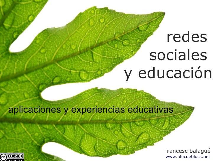 redes  sociales  y educación aplicaciones y experiencias educativas  francesc balagué www.blocdeblocs.net