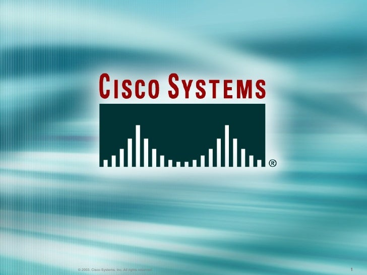 © 2003, Cisco Systems, Inc. All rights reserved.