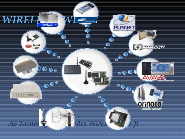 WIRELESS / WI-FI As Tecnologias de Redes Wireless / Wi-fi