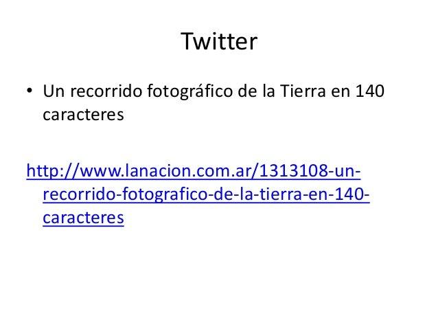 Twitter • Un recorrido fotográfico de la Tierra en 140 caracteres http://www.lanacion.com.ar/1313108-un- recorrido-fotogra...
