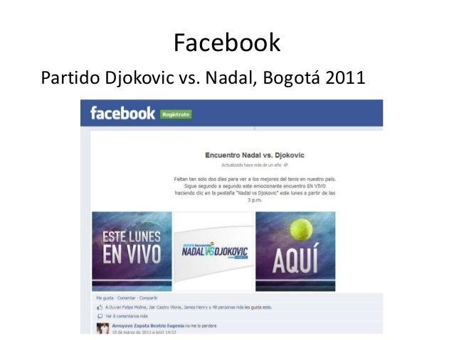 Facebook Partido Djokovic vs. Nadal, Bogotá 2011