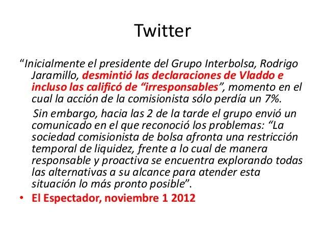 """Twitter """"Inicialmente el presidente del Grupo Interbolsa, Rodrigo Jaramillo, desmintió las declaraciones de Vladdo e inclu..."""