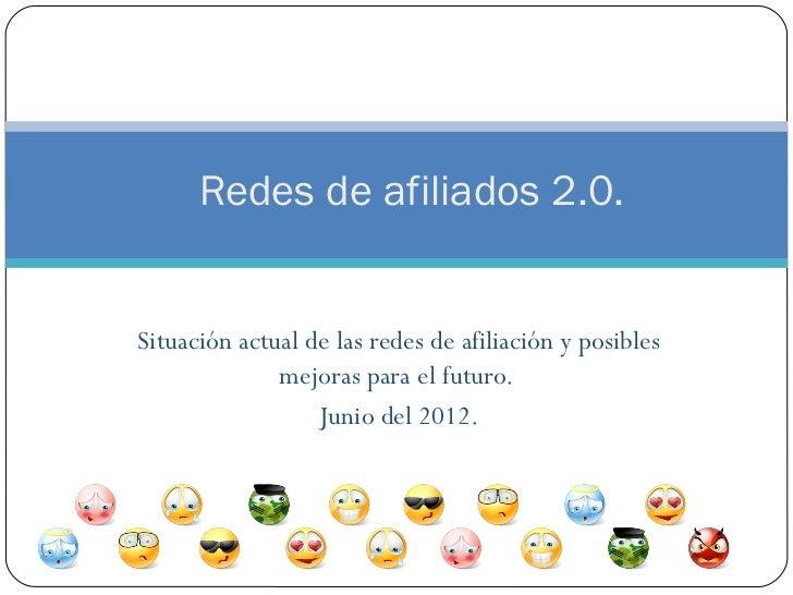 Redes de afiliados 2.0.Situación actual de las redes de afiliación y posibles              mejoras para el futuro.        ...