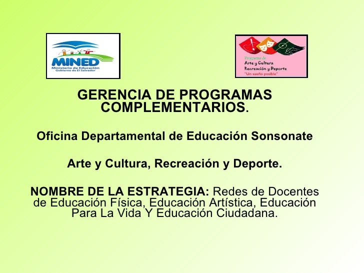 GERENCIA DE PROGRAMAS COMPLEMENTARIOS . Oficina Departamental de Educación Sonsonate Arte y Cultura, Recreación y Deporte....