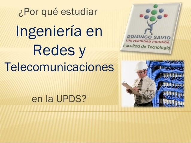 ¿Por qué estudiar Ingeniería en Redes y Telecomunicaciones en la UPDS?